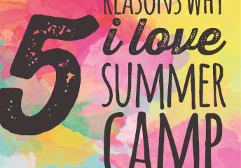 5 Reasons Why I Love Summer Camp