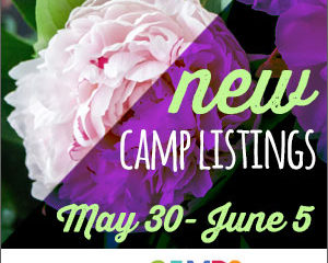 New Camp Listings (May 30-June 5)