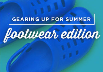 Gearing Up for Summer – Footwear Edition