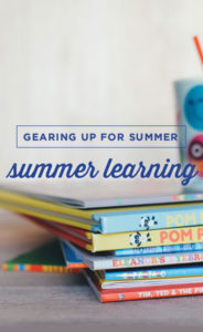 Gearing Up For Summer - Summer Learning
