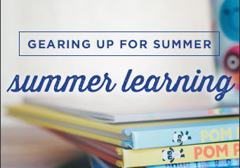 Gearing Up for Summer – Summer Learning