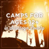 Camps for Ages 12+ in Saratoga County