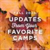 Fall 2020 Updates from Your Favorite Camps